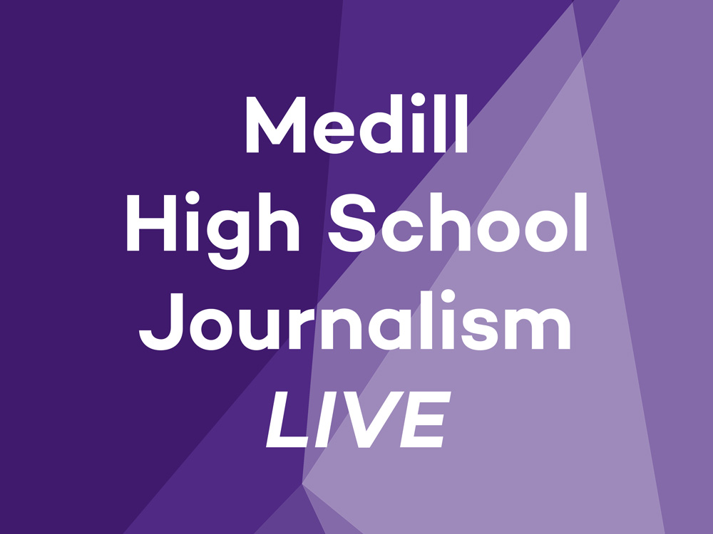 "The words ""Medill High School Journalism Live"" against a purple background"