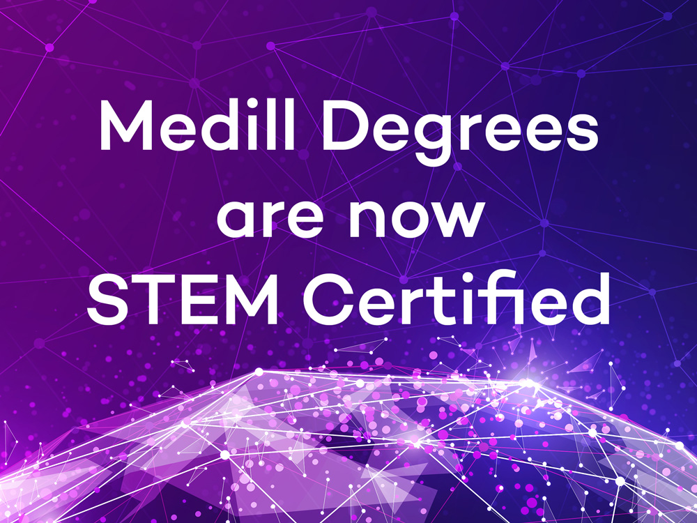 """Medill Degrees Are Now STEM Certified"" on la purple background showing interconnected nodes of light"